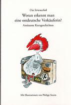 Woran erkennt man eine ostdeutsche Verkäuferin?