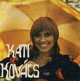Kati Kovács – Hej, Finger Weg / Es Regnet Immerzu