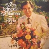 Roland Neudert – Ich Bring Dir Blumen