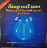 Sing Mit Uns - Das Große Wunschkonzert Der Chöre