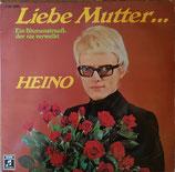 Heino – Liebe Mutter... Ein Blumenstrauß, Der Nie Verwelkt