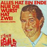 Stephan Remmler – Alles Hat Ein Ende Nur Die Wurst Hat Zwei (Krause & Ruth)