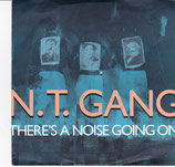 N.T. GANG – There's A Noise Going On
