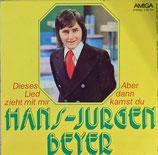Hans-Jürgen Beyer – Dieses Lied Zieht Mit Mir / Aber Dann Kamst Du