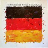 Heinz Rudolf Kunze – Wunderkinder