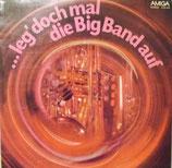 ...Leg' Doch Mal Die Big Band Auf - Orchester Günter Gollasch & Gerd Michaelis-Chor