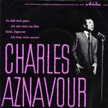 Charles Aznavour – Du Läßt Dich Gehn