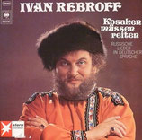 Ivan Rebroff – Kosaken Müssen Reiten
