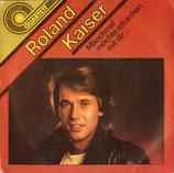 Roland Kaiser – Manchmal Möchte Ich Schon Mit Dir...