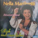 Nella Martinetti – Glück Muss Man Haben / Blumenlied