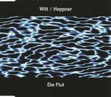 Witt* / Heppner* – Die Flut