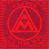 Mike Merlin – Together We Will Win / Song For Unity