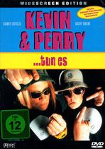 Kevin und Perry tun es