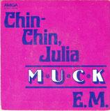Muck – Chin-Chin, Julia