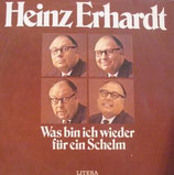 Heinz Erhardt – Was Bin Ich Wieder Für Ein Schelm