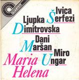 IVICA SERFEZI, LJUPKA DIMITROVSKA, DANI MARSAN, MIRO UNGAR - Maria Helena