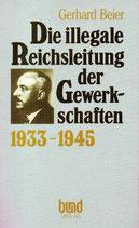 Die Illegale Reichsleitung der Gewerkschaften