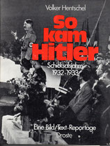 So kam Hitler