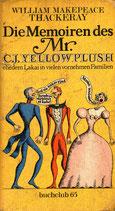 Die Memoiren des Mr. C.J. Yellowplush, ehe dem Lakai in vielen vornehmen Familien.