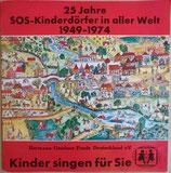 Kinder Singen Für Sie - 25 Jahre SOS-Kinderdörfer In Aller Welt 1949-1974