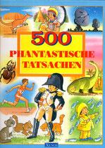 500 Phantastische Tatsachen