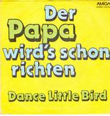 Roland Neudert/Orchester Martin Hoffmann – Der Papa Wird's Schon Richten / Dance Little Bird