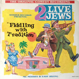 2 Live Jews ‎– Fiddling With Tradition
