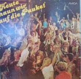 """Heute Haun Wir Auf Die Pauke! - Chor Und Orchester """"Allotria""""* """