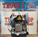 Truck Stop – Nicht Zu Bremsen!
