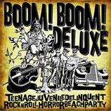 "12"" LP - BOOM BOOM DELUXE ""Teenagejuveniledelinquentrocknrollhorrorbeachparty"""
