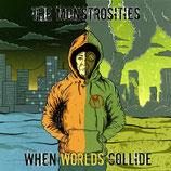 "12"" EP - THE MONSTROSITIES ""When Worlds Collide"""