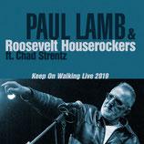 "CD - PAUL LAMB & ROOSEVELT HOUSEROCKERS (ft. Chad Strenzt) ""Keep on Walking Live 2019"""