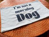 Kissenbezug ★Im not am morning dog★