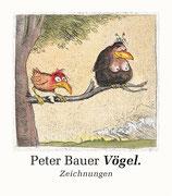Peter Bauer Vögel. Zeichnungen