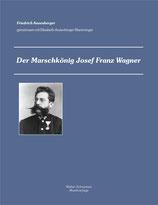 DER MARSCHKÖNIG                         Josef Franz Wagner