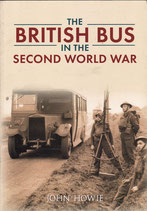 The British Bus in the Second World War by John Howe