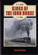 Kings of the Iron Horse: AE Smith and FJ Shea. by David Burke. as new condition