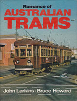 The Romance of Australian Trams by  J Larkins and B Howard