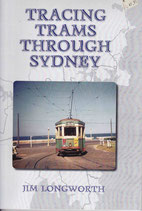 Tracing Trams Through Sydney - Jim Longworth