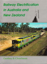 Railway Electrification in Aust and NZ by Geoffrey Churchman