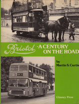 Bristol: a Century on the Road  by Martin S Curtis