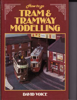 How to Go Tram and Tramway Modelling by David Voice