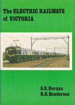 The Electric Railways of Victoria by S. Dornan and R.G Henderson