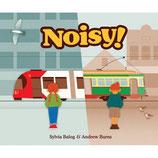 Noisy by Sylvia Balog & Andrew Burns