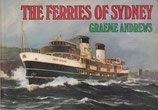 The Ferries of Sydney by Graeme Andrews