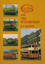 Guy Motors and the Wulfrunian  by RN Hannay