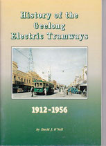 History of The Geelong Tramways  1912 - 1956 by David J O'Neill