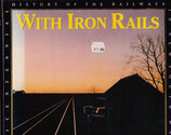 With Iron Rails. The history of Railways in New South Wales by David Burke