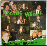 ABRASIVE WHEELS - When The Punks Go Marching In ! LP
