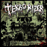 TERRORIZER - Darker Days Ahead LP